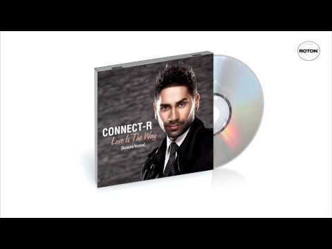 Connect-R - Love Is The Way (Accoustic Version)