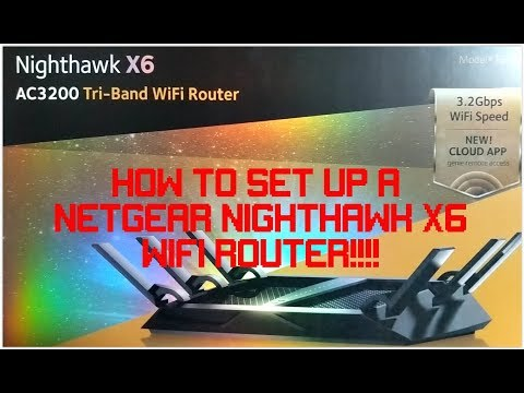 HOW TO SET UP A NETGEAR NIGHTHAWK X6 WIFI ROUTER!!!! - YouTube