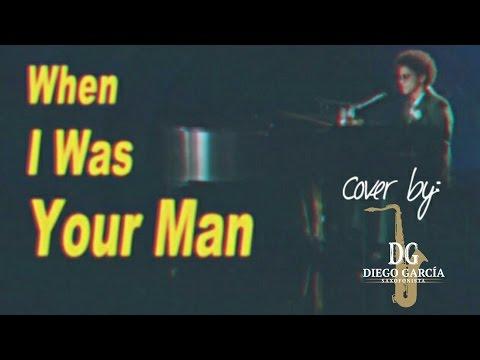 When I Was Your Man - Bruno Mars, Sax Cover by Diego García Saxofonista.