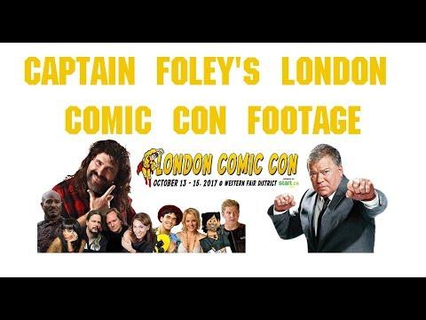 Captain Foley's London Comic Con Footage