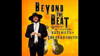 Beyond The Beat Ep. 7 | Nate Hilts of The Dead South (Full Interview)