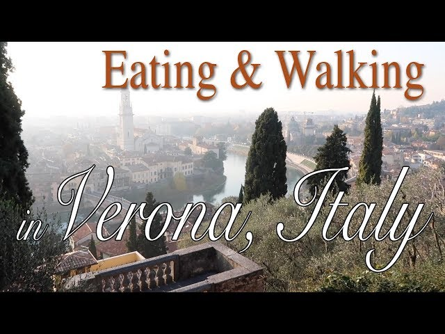 Eating and Walking in Verona, Italy
