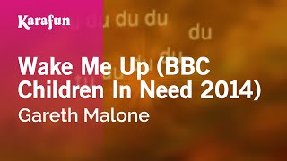 Karaoke Wake Me Up (BBC Children In Need 2014) - Gareth Malone *