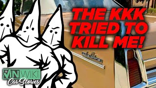 The KKK sabotaged my Buick
