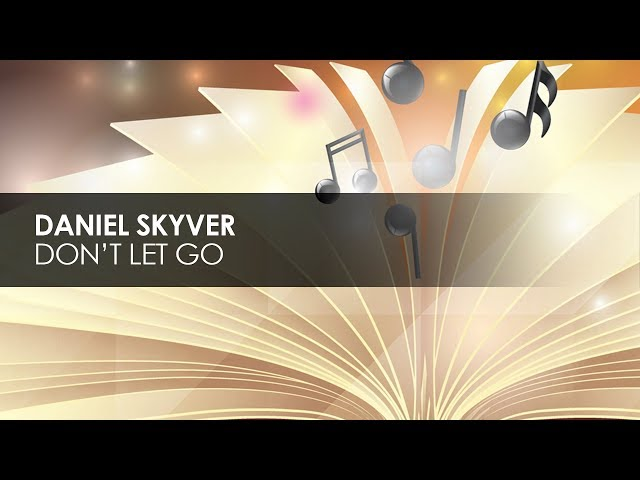 Daniel Skyver - Don't Let Go