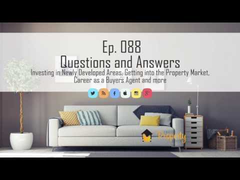 Ep. 88 | Q&A – Investing in Newly Developed Areas, Getting into the Property Market