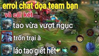 Troll Game _ Errol Chat Tổng Dọa Team Bạn Xuýt Thì Sml   Yo Game