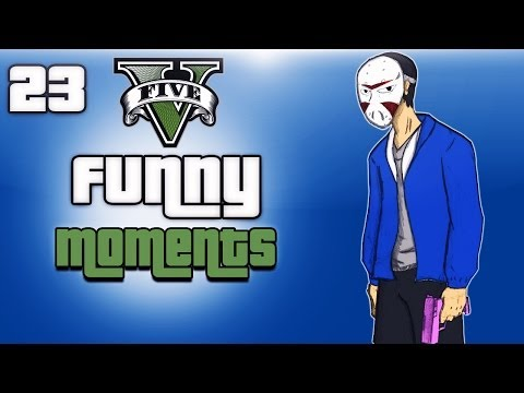 GTA 5 Online Funny Moments Ep. 23 (Launch...