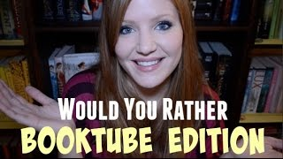 Would You Rather | Booktube Edition