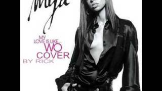 Mya - My Love Is Like Wo (Cover)