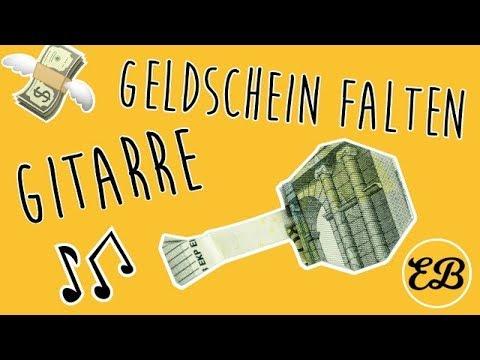 Geldscheine Falten Fur Geldgeschenke Gitarre Geld Falten Youtube