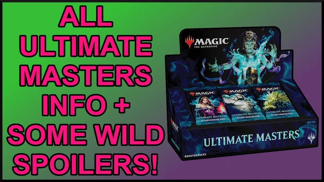 All Ultimate Masters Info + Crazy Spoilers! New MTG Masters Set!