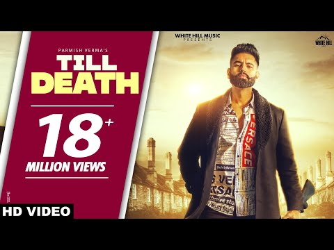 PARMISH VERMA: Till Death (Official Video) Laddi Chahal | Yeah Proof | Latest Punjabi Songs 2021 - White Hill Music