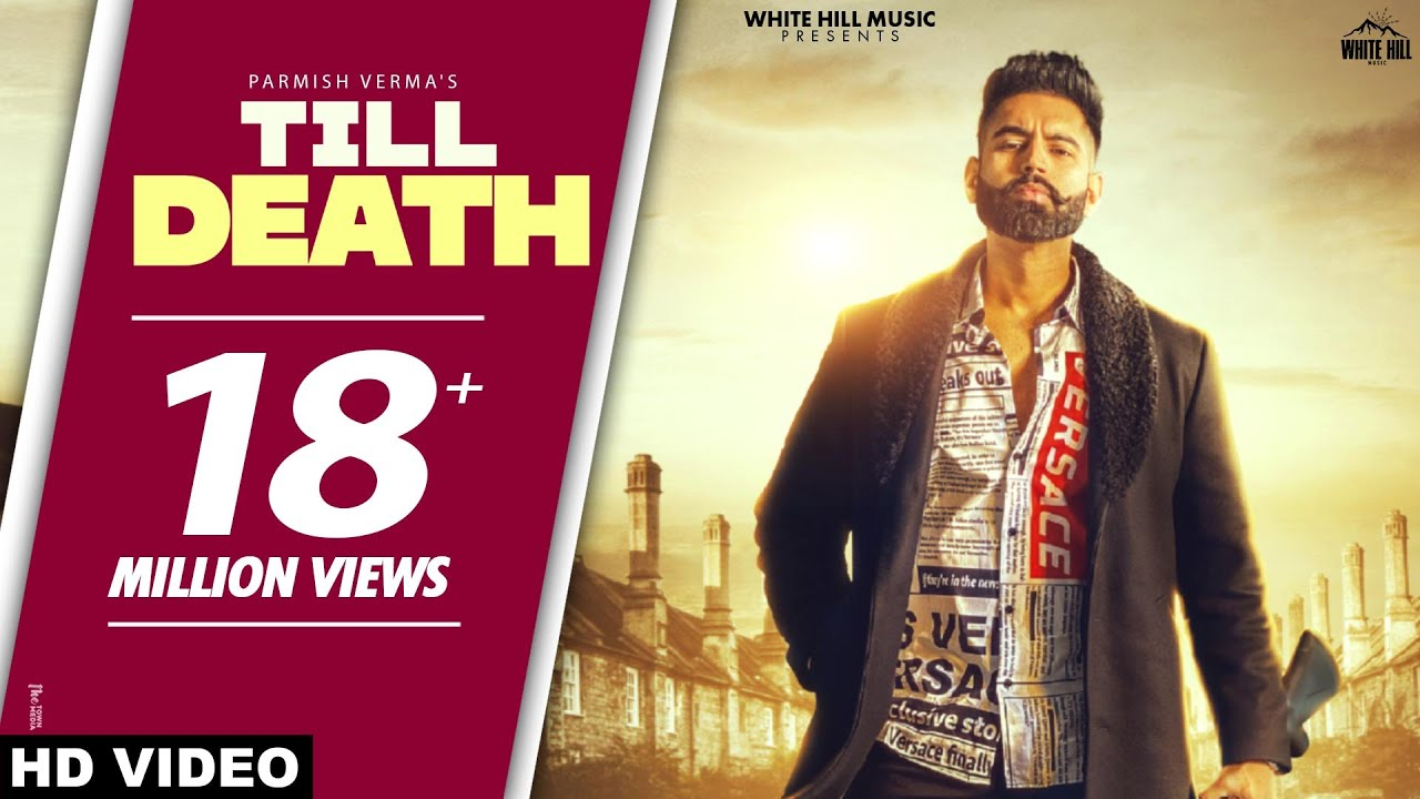 Download PARMISH VERMA: Till Death (Official Video) Laddi Chahal   Yeah Proof   Latest Punjabi Songs 2021