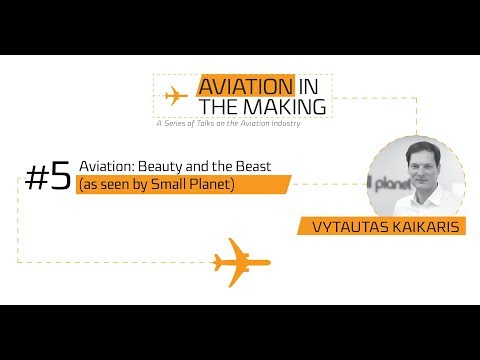 Vytautas Kaikaris - Aviation: Beauty and the Beast (as seen by Small Planet)