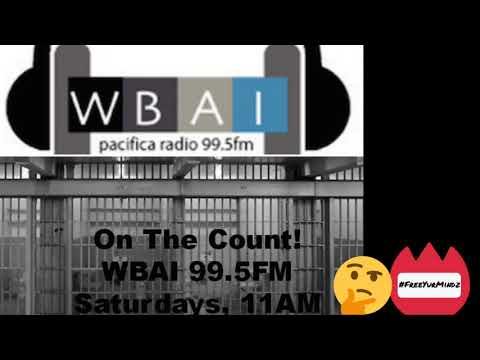Inside the Prison System, what goes on the inside. -WBAI- On the COUNT