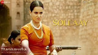 Sollaay Full | Manikarnika Tamil | Kangana Ranaut | Shankar Ehsaan Loy