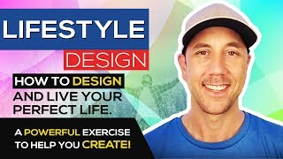 Lifestyle Design - How To Design And Live Your Perfect Life. A Powerful Exercise To Help You Create! thumbnail
