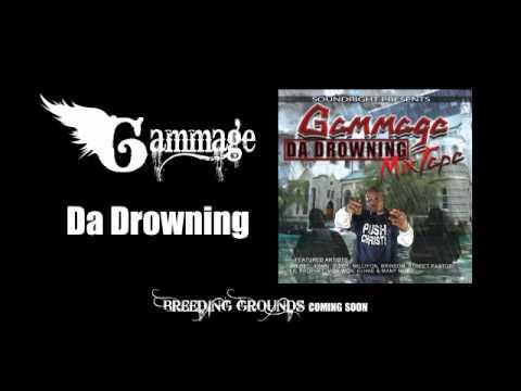 Gammage - DA Drowning Mixtape - Da Drowning
