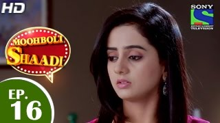 Mooh Boli Shaadi - मुह बोली शादी - Episode 16 - 17th March 2015