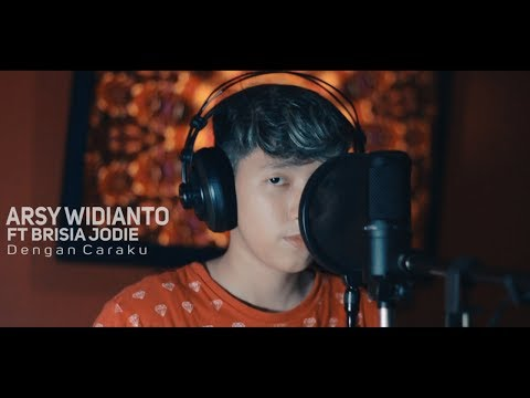 Arsy Widianto, Brisia Jodie - Dengan Caraku ( COVER CHIKA LUTFI )