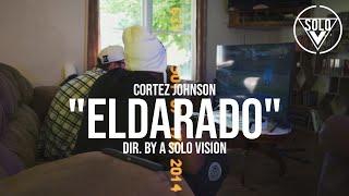 "Cortez Johnson - ""Eldarado"" (Official Video) | Dir. By @aSoloVision"