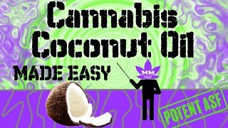 How to Make Cannabis Infused Coconut Oil, Step by Step