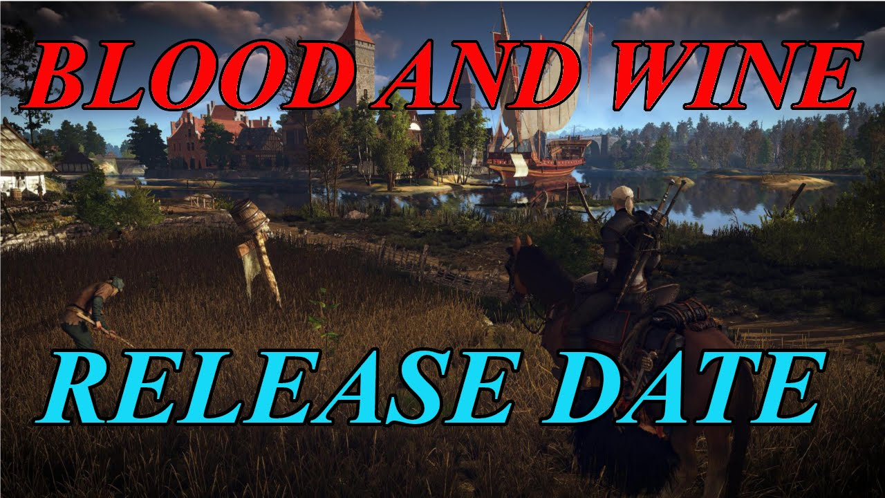 the witcher 3 wild hunt blood and wine release date pax east 2016 youtube. Black Bedroom Furniture Sets. Home Design Ideas