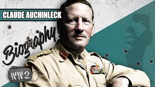 The Man in Monty's Shadow - Claude Auchinleck - WW2 Biography Special