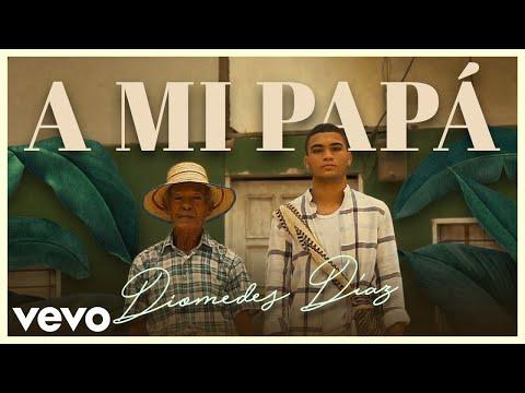 Diomedes Díaz, Colacho Mendoza - A Mi Papá (Video Oficial)