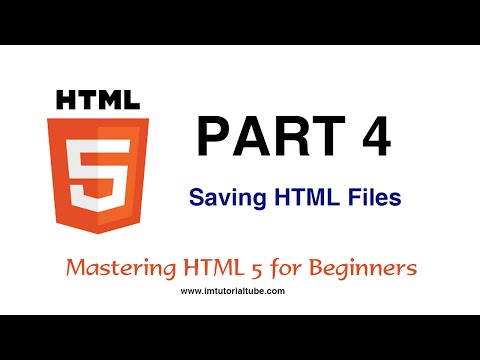 Master HTML For Beginners - Part 4 Of 17  -  Saving HTML Files