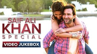 Saif Ali Khan Special | Video Jukebox | Vol. 1