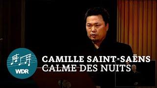 Camille Saint-Saëns - Calme de Nuits | WDR Rundfunkchor