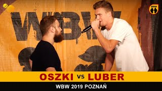 Oszki  Luber WBW 2019 Poznań (1/8) Freestyle Battle