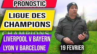 Pronostic Ligue des Champions - Liverpool v Bayern -  Lyon v Barcelone - 19 fevrier