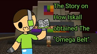 "The Story How Iskall obtained The ""Omega Belt"" 