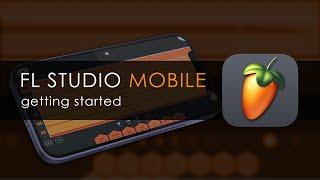 FL STUDIO MOBILE | Getting Started