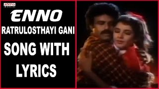Enno Ratrulostayi Full Song With Lyrics - Dharmakshetram Songs - Balakrishna, Divya Bharati