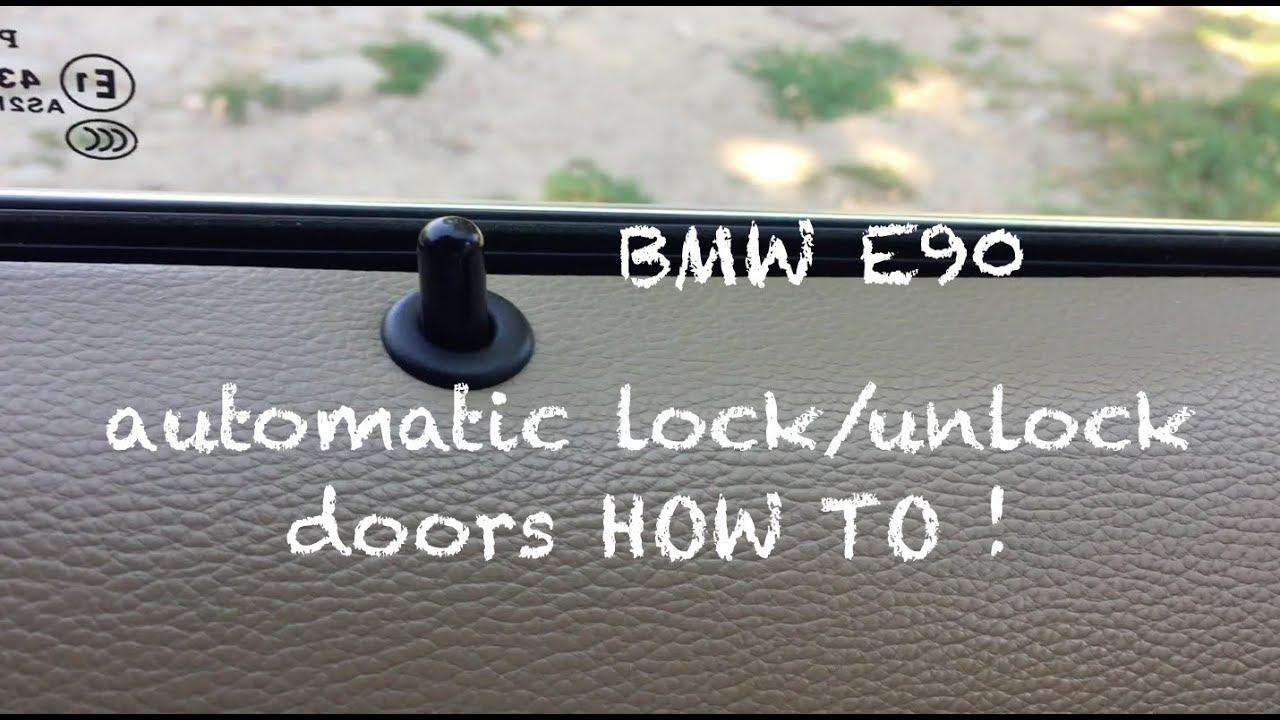 BMW E90 Automatic lock/unlock function EXPLAINED !