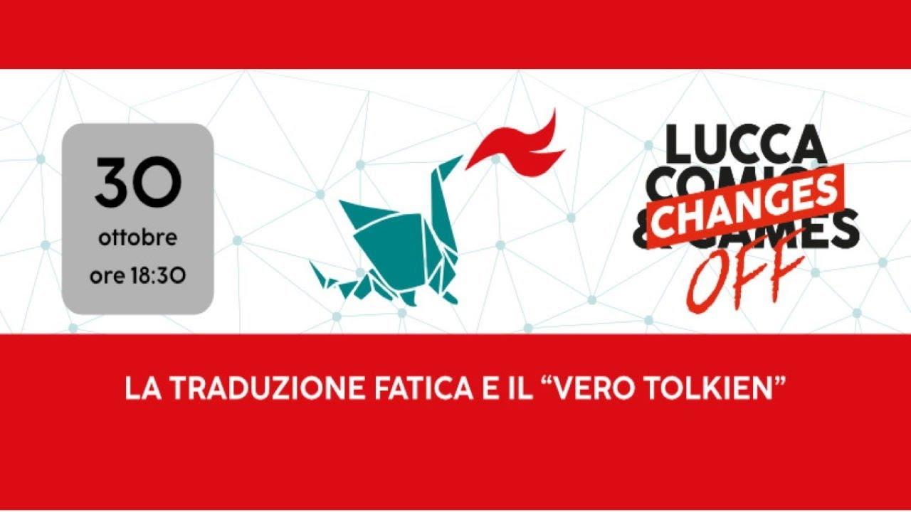"""FM a Lucca Changes Digital-OFF - La traduzione Fatica e il """"Vero Tolkien"""""""