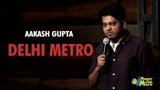 Delhi Metro | Stand-Up Comedy by Aakash Gupta