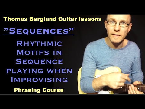 Rhythmic motifs in Sequence playing when improvising - Phrasing course - Guitar lesson