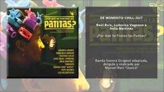 Raúl Ruiz, Ludovico Vagnone e India Martínez - De Momento Chill-Out (Original Soundtrack)