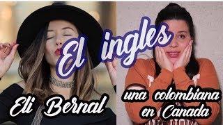Que hicimos para aprender ingles con Eli Bernal -  Una Colombiana en Canada