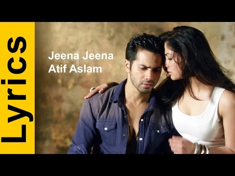 Jeena Jeena Badlapur Lyrics | Atif Aslam | Varun...