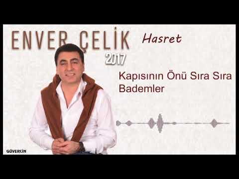 Enver Çelik -  Kapısının Önü Sıra Sıra Bademler   [Official Audio Güvercin Müzik �]