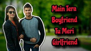 Mai Tera boyfriend Tu meri Girlfriend