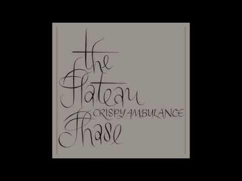 Crispy Ambulance - The Plateau Phase (1982) FULL ALBUM