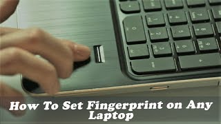 how to Setup Fingerprint on Any Laptop  Dell, HP, Acer, Lenovo, Asus & More  Windows 10,8