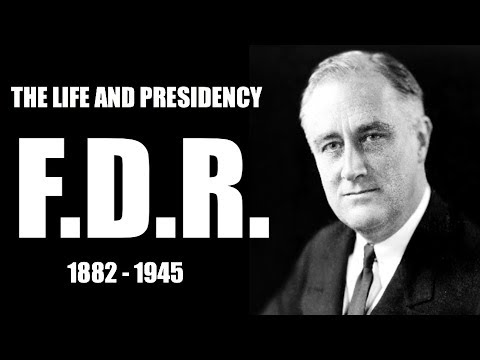 The Life and Presidency of Franklin Delano Roosevelt, 1882-1945
